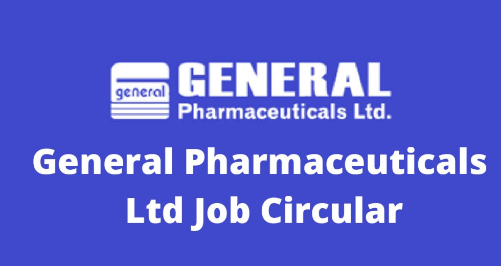 General Pharmaceuticals Ltd Job Circular 2019 Apply Process