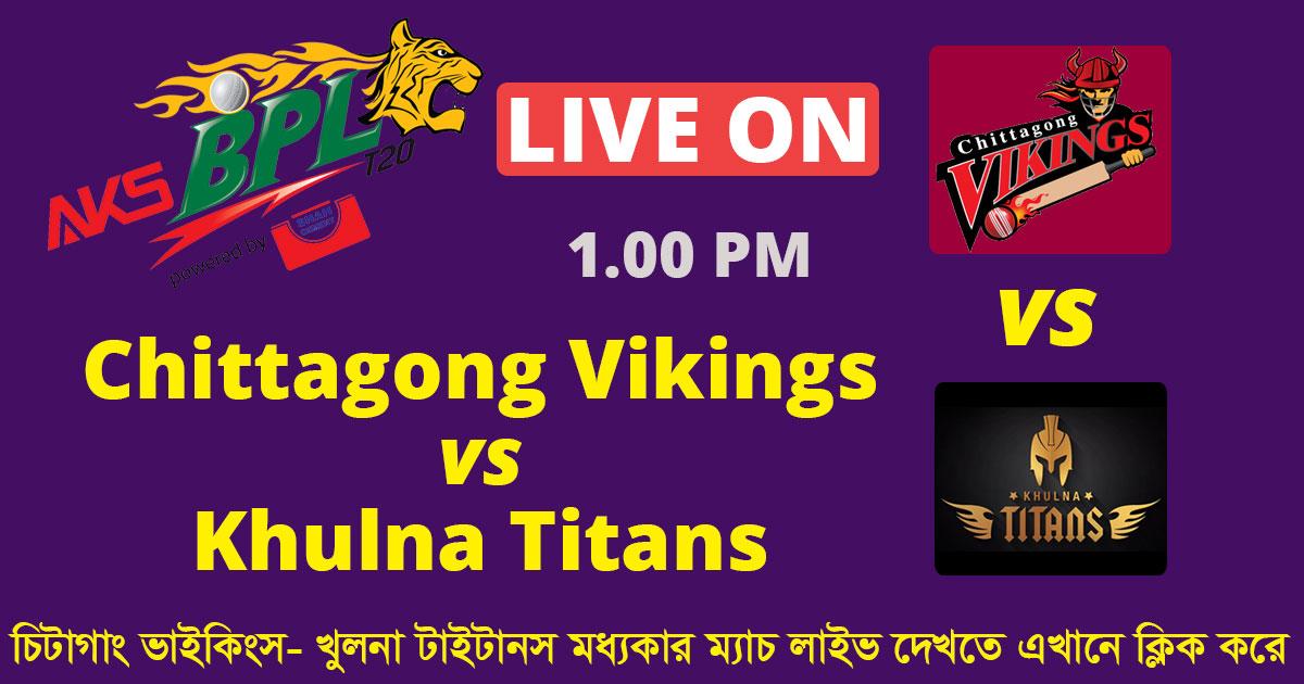 BPL T20 Chittagong Vikings vs Khulna Titans Live Match on GTV   11th Match