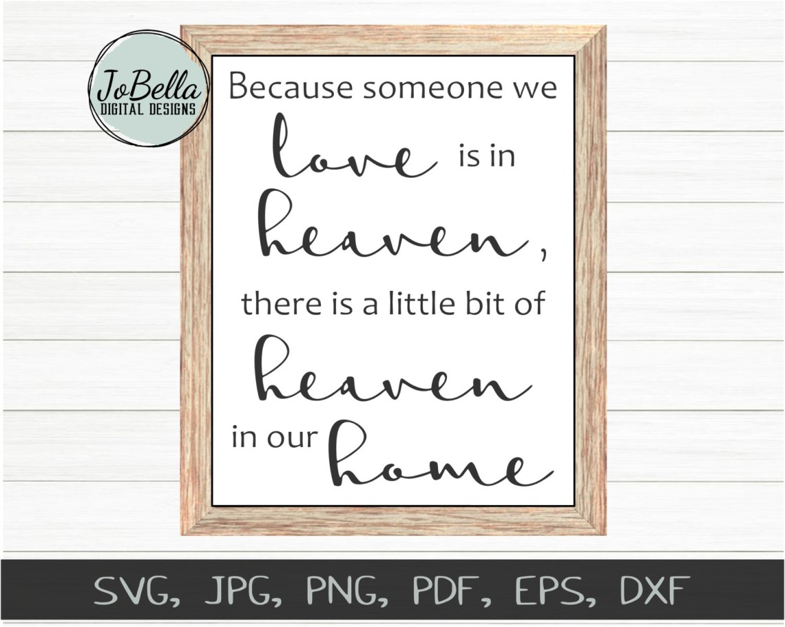 Download Someone We Love Is In Heaven SVG - JoBella Digital Designs