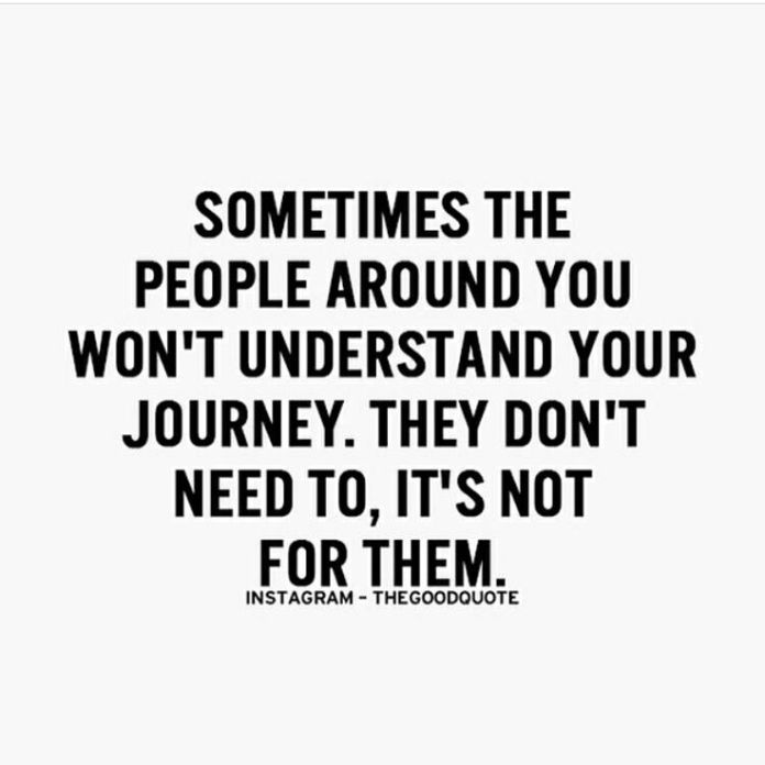 Success Quote Sometime The People Around You Wont Understand Your