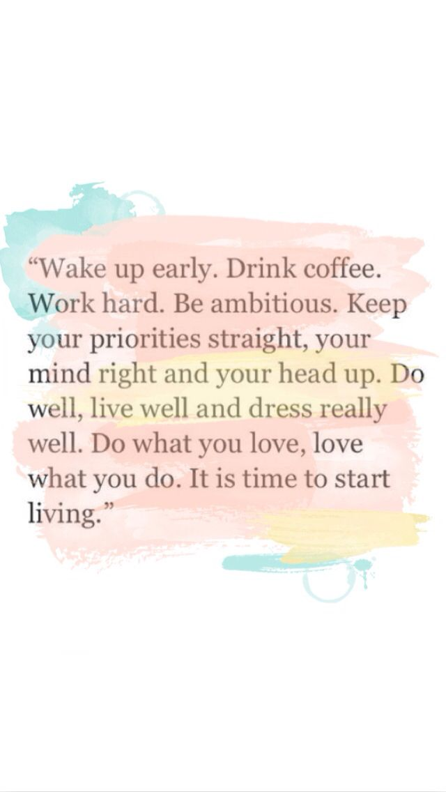 Work Quote Wake Up Early Drink Coffee Work Hard Be Ambitious