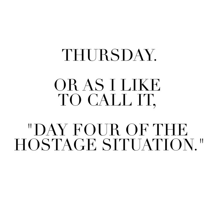 Work Quote Thursday Or As I Like To Call It Day Four Of The Hostage Situation