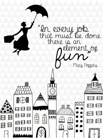 Work Quotes : Love this Mary Poppins quote: