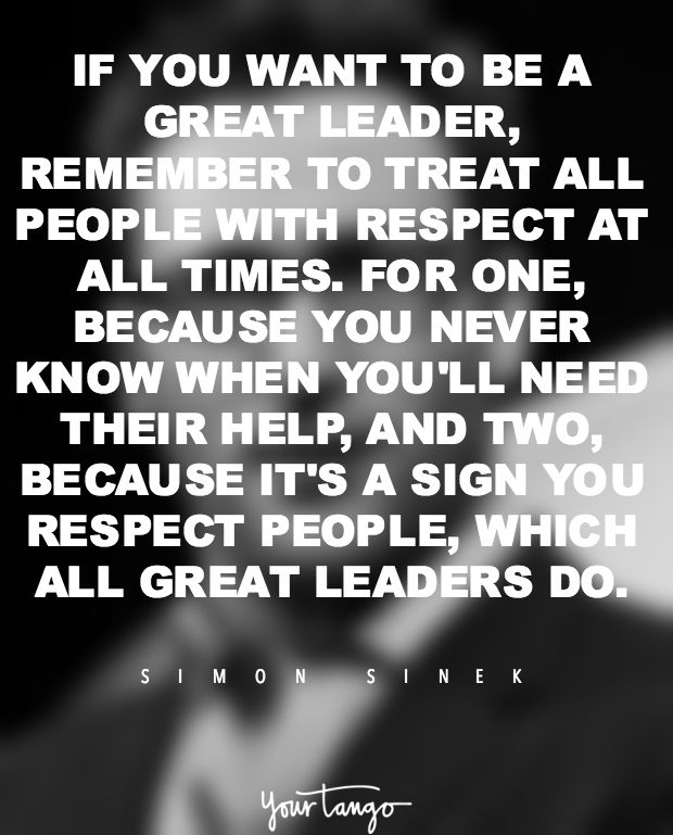 Work Quotes If You Want To Be A Great Leader Remember To Treat