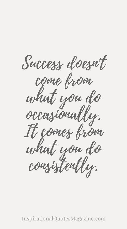 Work Quotes : Success doesn't come from what you do