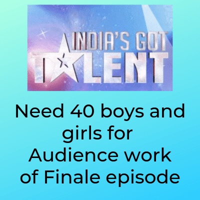 Need 40 boys and girls for Audience work of Finale episode