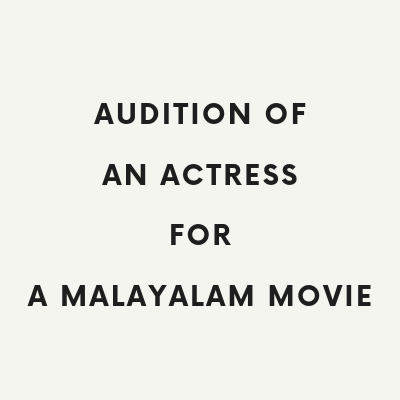 AUDITION OF AN ACTRESS FOR A MALAYALAM MOVIE