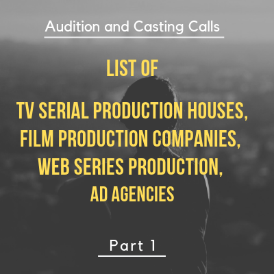 LIST OF TV SERIAL PRODUCTION HOUSES, FILM PRODUCTION COMPANIES, WEB SERIES PRODUCTION, AD AGENCIES