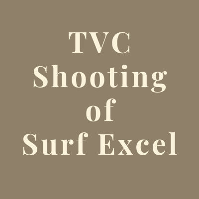 TVC Shooting of Surf Excel