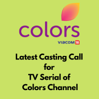 Latest Casting Call for Hindi Serial Colors TV Channel