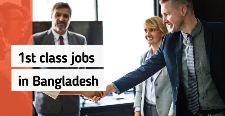 1st class jobs in Bangladesh
