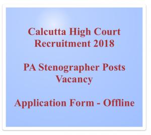 calcutta high court recruitment 2018 pa stenographer posts personal assistant vacancy application form download notification calcutta hc kolkata