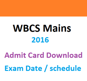 wbcs mains 2016 admit card exam date download