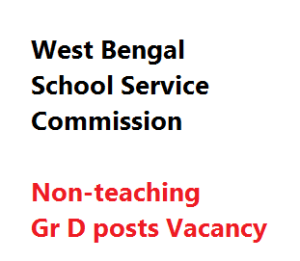 wbssc non-teaching staff gr d vacancy recruitment school service commission