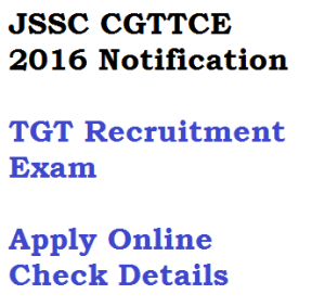 jssc cgttce 2016 tgt notification recruitment 2017 jharkhand trained teacher bharti advertisement brochure