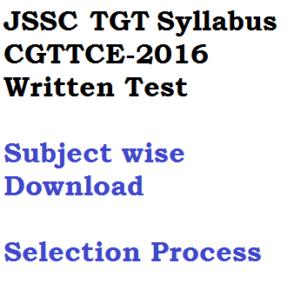 jssc cgttce 2016 tgt syllabus selection process download subject wise pdf trained graduate teacher recruitment jharkhand written test exam