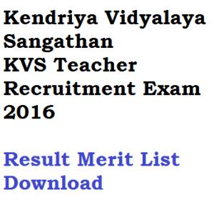 kvs exam result 2016 tgt pgt prt music principal merit list download kendriya vidyalaya sangathan written test