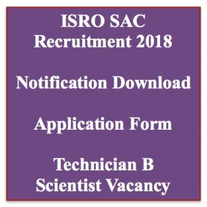 isro sac recruitment 2018 technician b iti vacancy jobs application form scientist b space application center