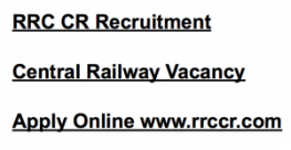 rrc cr recruitment 2017 2018 central railway vacancy railway recruitment cell www.rrccr.com goods guard gdce junior clerk cum typist