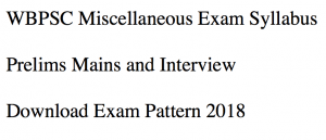 wbpsc miscellaneous exam syllabus 2018 download pdf exam pattern selection process recruitment step stages prelims mains exam interview personality test west bengal public service commission