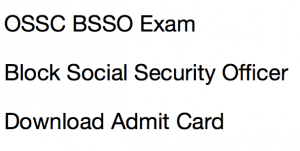 ossc bsso admit card download 2018 exam date odisha block social security officer hall ticket download exam date