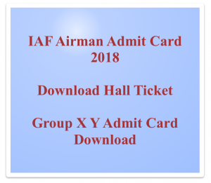 indian airforce airmen group x y admit card 2018 download hall ticket group x y hall ticket