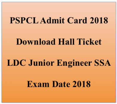 pspcl je admit card ldc 2018 hall ticket download exam date online test lower division clerk ssa sub station attendant electrical