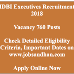 IDBI Bank Executives Recruitment 2018 Vacancy 760 Posts Notification