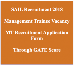 sail recruitment 2018 management trainee through GATE score Steel authority of india limited PSU jobs vacancy