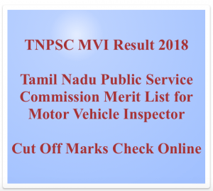 tnpsc mvi result 2018 motor vehicle inspector cut off marks merit list publishing date expected qualifying score tamil nadu