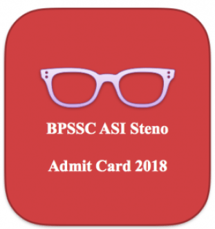 bpssc bihar steno asi admit card 2018 download hall ticket assistant sub inspector hall ticket exam date prelims stenographer