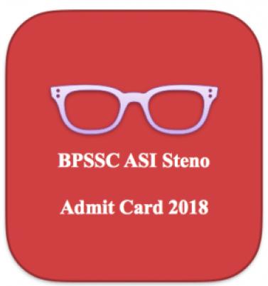 bpssc bihar steno asi admit card 2018 download hall ticket assistant sub inspector hall ticket exam date prelims stenographer