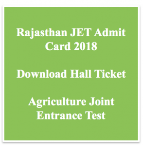rajasthan jet admit card 2018 download exam date hall ticket raj agriculture joint entrance test www.rcaudaipur.com