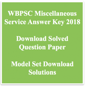 wbpsc miscellaneous services exam answer key download pdf solved solution question paper solved pdf set wise west bengal psc