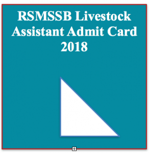 rsmssb livestock assistant admit card download 2018 exam date rajasthan la post hall ticket