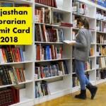 RSMSSB Librarian Admit Card 2018 Download Rajasthan Exam Date