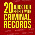 Criminal Record – Stigma For Life When Seeking Employment