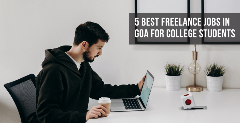 5 Best Freelance Jobs In Goa For College Students 1 - Jobsgoa