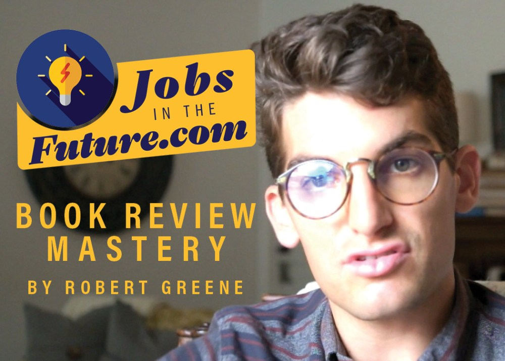 mastery by robert greene - jobs in the future book review