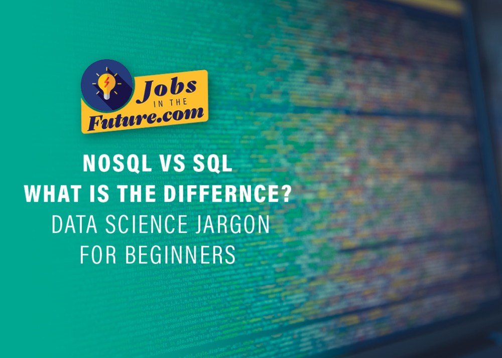 What is NOSQL (not only SQL) vs SQL in Data Analytics - Data Science Jargon for Beginners