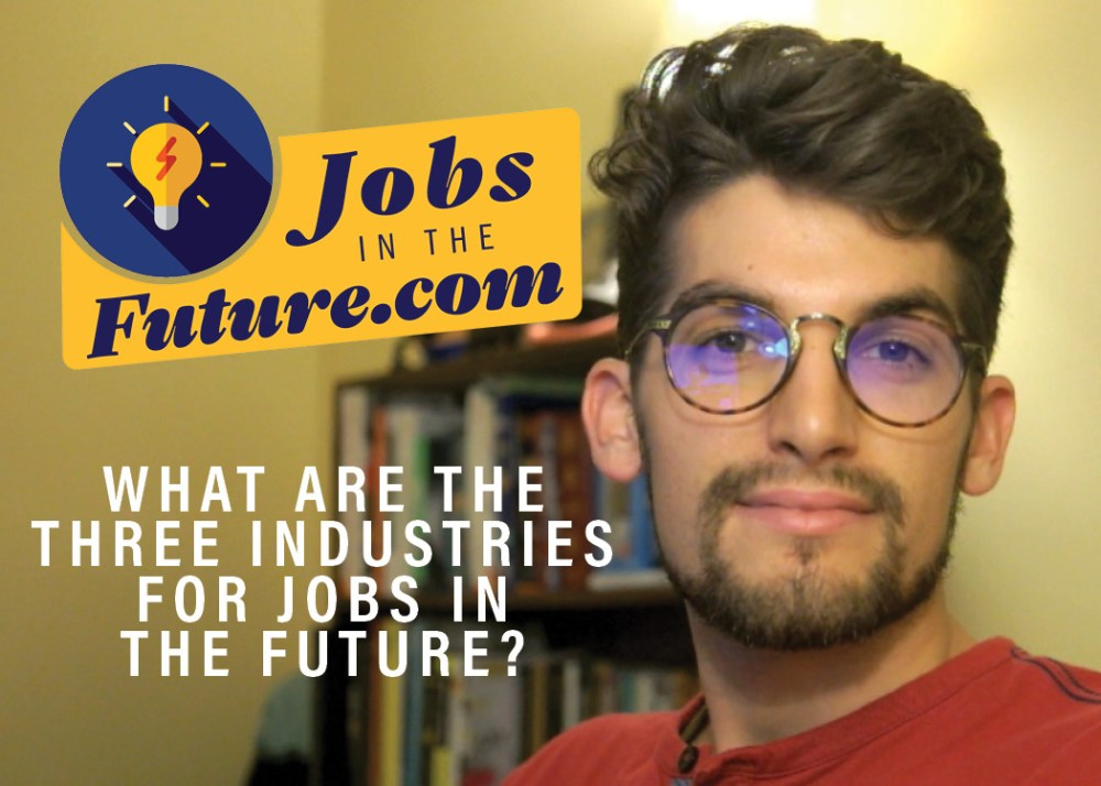 what are the three industries for jobs in the future?