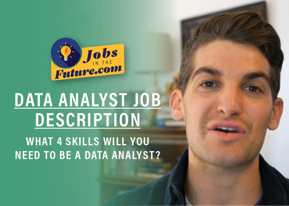 Data Analyst Job Description | What 4 Skills Will You Need To Be A Data Analyst?