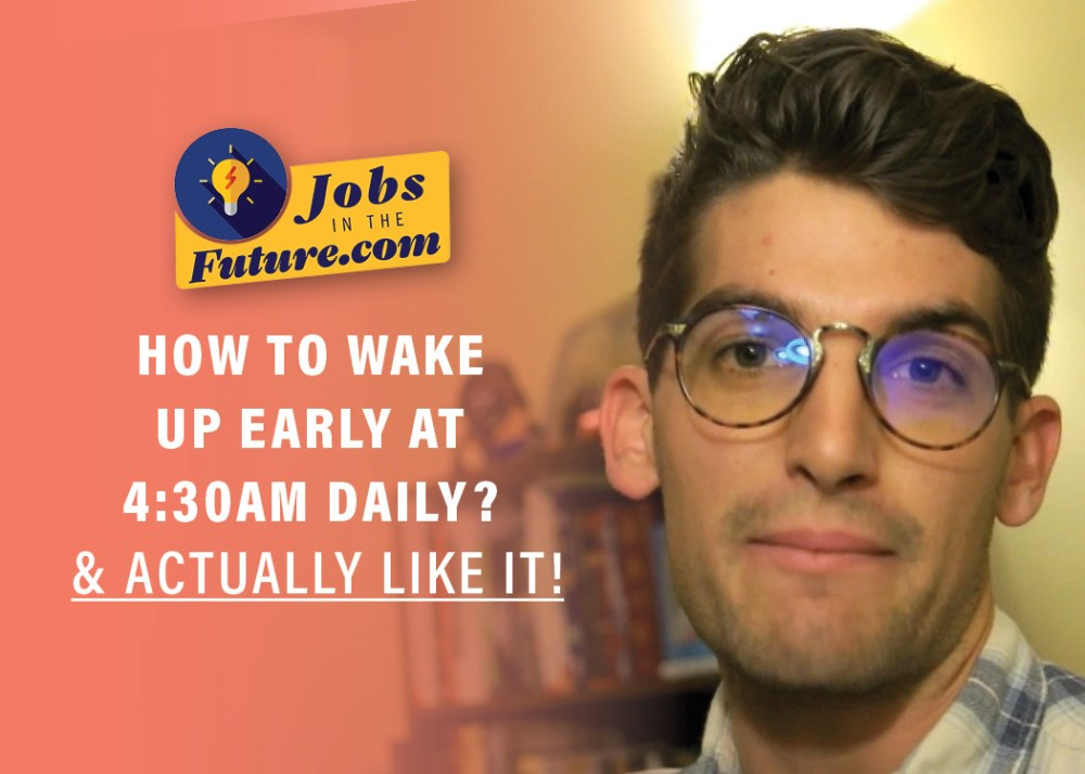 How to Wake Up Early at 4:30am Everyday and Like it!