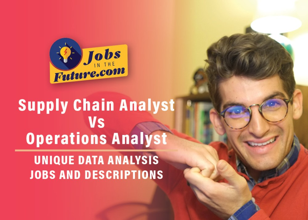 Supply Chain Analyst Vs Operations Analyst | Unique Data Analysis Jobs and Descriptions