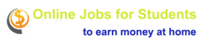 online jobs for students to earn money at home