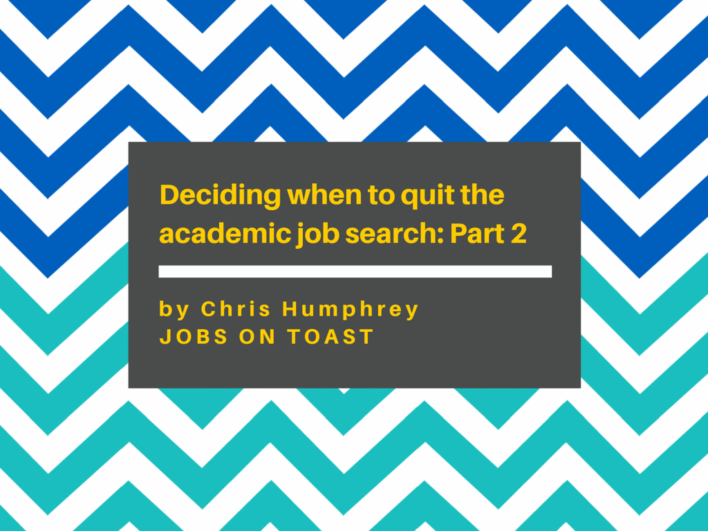 Deciding-when-to-quit-the-academic-job-search-part-2