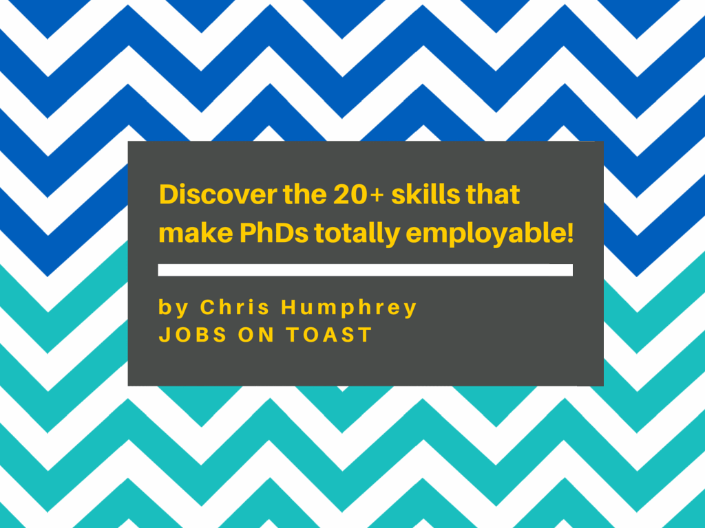 Discover the 20+ transferable skills that make PhDs totally employable