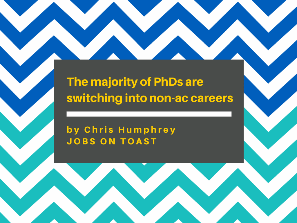 The majority of PhD are switching into careers outside academia
