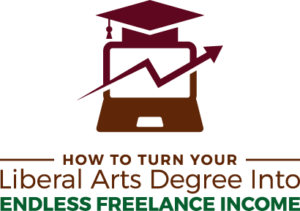 Course Logo - How to Turn your Liberal Arts Degree into Endless Freelance Income