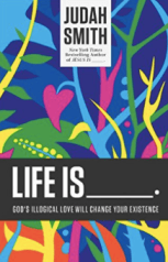 Life Is______. by Judah Smith